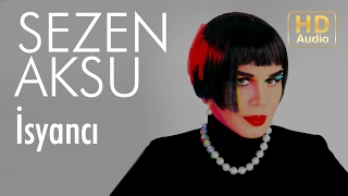 Sezen Aksu - İsyancı (Official Audio)