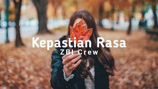 [Lirik Baper] ZBI Crew - Kepastian Rasa - Kau Mengajarkanku Mengenal Cinta