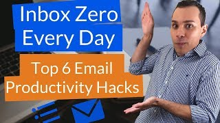 Best Email Productivity Hacks - How To Achieve Inbox Zero In 20 Minutes A Day