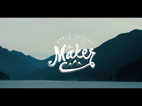 Chris August « The Maker »