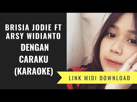 , title : 'Brisia Jodie ft  Arsy Widianto - Dengan Caraku (Karaoke/Midi Download)'