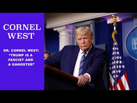 Cornel West: Trump Is A Fascist And A Gangster (TMBS 136)