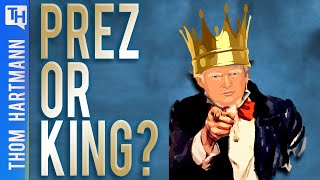 Is Trump Ruling America Like a King?