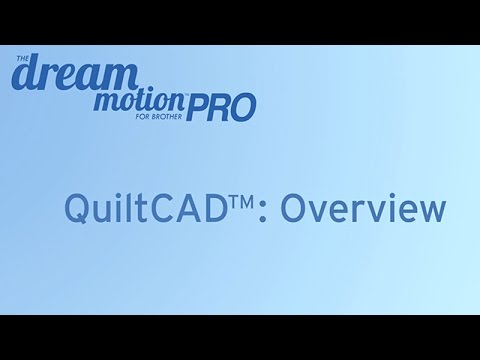 THE Dream Motion™ PRO Software: Quilt CAD™: Overview