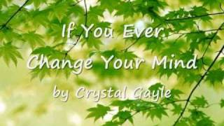 """Video thumbnail of """"If You Ever Change Your Mind by Crystal Gayle...with Lyrics"""""""