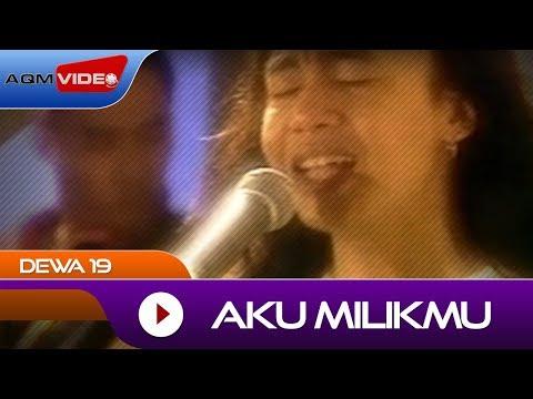 Dewa 19 - Aku Milikmu | Official Video