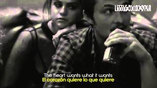 The heart wants what it wants (sub español/inglés)