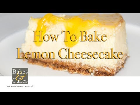 How to bake a Lemon cheesecake: Video recipe