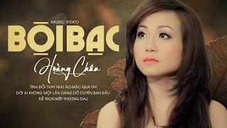 BỘI BẠC - HOÀNG CHÂU   OFFICIAL MUSIC VIDEO