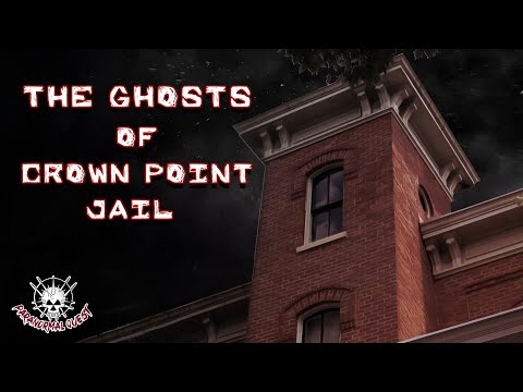 The Ghosts Of Crown Point Jail