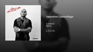 Luciano   VALENTINO CAMOUFLAGE Ft. Nimo