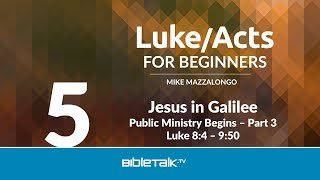 Jesus in Galilee: Public Ministry Begins - Part 3