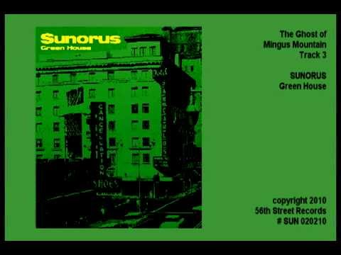 3 The Ghost of Mingus Mountain - SUNORUS - Green House