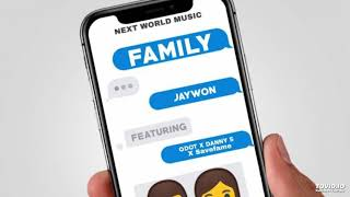 Jaywon Ft. Qdot, Danny S & Save Fame   Family (OFFICIAL AUDIO)