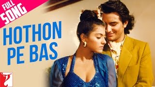 Hothon Pe Bas - Full Song - Yeh Dillagi