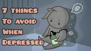 7 Things To Avoid When Depressed
