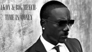 AKON AND BIG MEECH FEAT. R. CITY - TIME IS MONEY [PROD. BY AL SWEEN]
