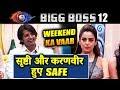 Srishty And Karanvir SAFE From Elimination | Weekend Ka Vaar | Bigg Boss 12