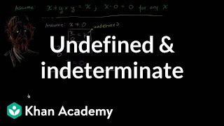 Undefined and indeterminate | Functions and their graphs | Algebra II | Khan Academy