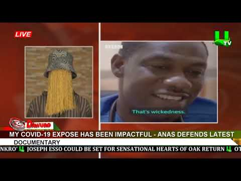 My COVID-19 exposé has been impactful – Anas defends latest documentary
