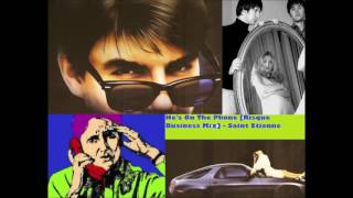 He's On The Phone [Risque Pocket Call Remix] - Saint Etienne