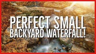 PERFECT Small Backyard WATERFALL!