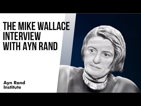 Mike Wallace Interview with Novelist Ayn Rand