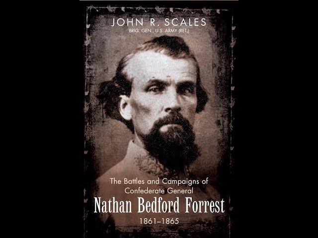 Gen. John Scales on Gen. Nathan Bedford Forrest - Connors Corner - June 2019