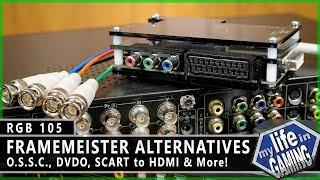 RGB105 :: Framemeister Alternatives (Featuring the OSSC)