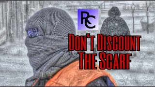 DON'T DISCOUNT THE SCARF - STAY WARM