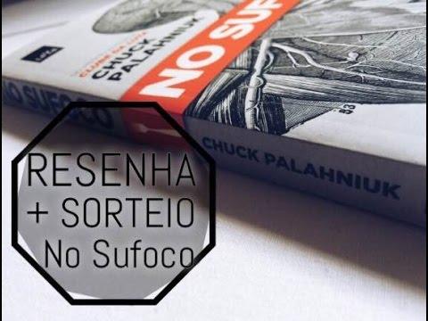 [RESENHA + SORTEIO] No Sufoco - Chuck Palahniuk :: Bobagens e Algo Mais