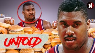 The NBA Player Who ATE His Way Out The League | UNTOLD