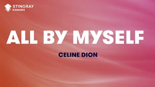 "All By Myself In The Style Of ""Celine Dion"" Karaoke Video With Lyrics (no Lead Vocal)"
