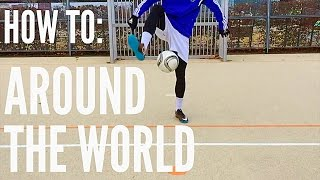 How To Do The Around The World (SoccerFootball Freestyle Trick)