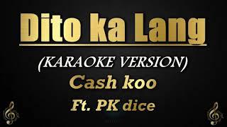 Dito Ka Lang - Cash koo ft. PK dice (Karaoke/Instrumental)