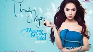 Ngừng Nhớ Về Anh Audio   Hương Giang Idol