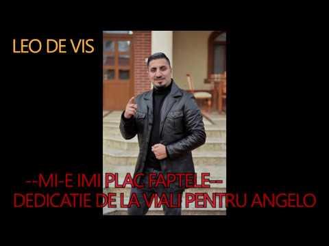 Leo De Vis - Mi e imi plac faptele dedicatie angelo din america Video