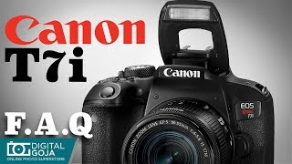 Canon EOS Rebel T7i with 18-55mm Lens | FAQ