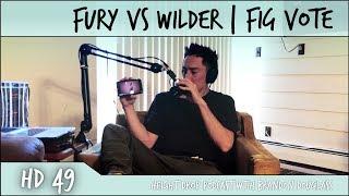 HEIGHT DROP PODCAST 49 | HD49: FURY vs WILDER, FIG VOTE, JOEL CULPEPPER