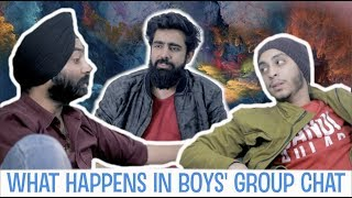 WHAT HAPPENS IN BOYS' GROUP CHAT | RishhSome, Harshdeep Ahuja & Jaigo Gill