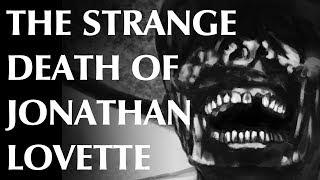 The Strange Death of Jonathan Lovette