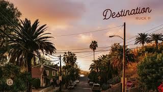 Ruck P - Destination [full EP]