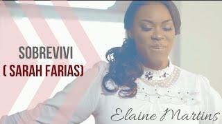 Elaine Martins   SOBREVIVI (Sarah Farias)