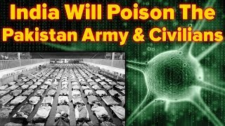 watch India will Poison Pakistan Army and Civilians - A Horrible Dream About Pak Army and Pakistan