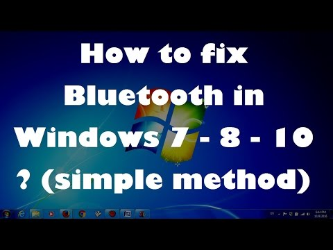 How to fix Bluetooth in Windows 7 - 8 - 10 (simple method)