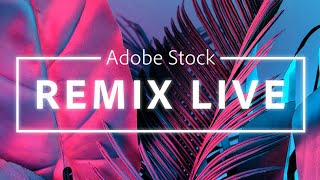 Adobe Stock REMIX LIVE: Three artists create original works of art right in front of your eyes