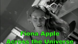 Fiona Apple - Across the Universe [FULL HD]