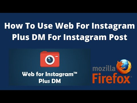 How to use Web for Instagram plus DM for Instagram post on Mozilla Firefox