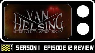 Van Helsing Season 1 Episode 12 Review & AfterShow | AfterBuzz TV