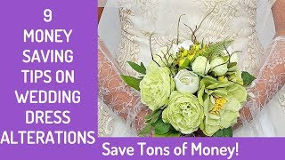 9 Money-Saving Tips on Wedding Dress Alterations